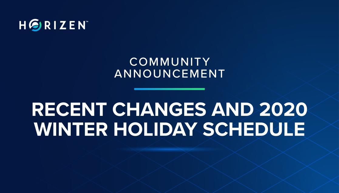 Horizen Updates and Team Holiday Schedule - Horizen