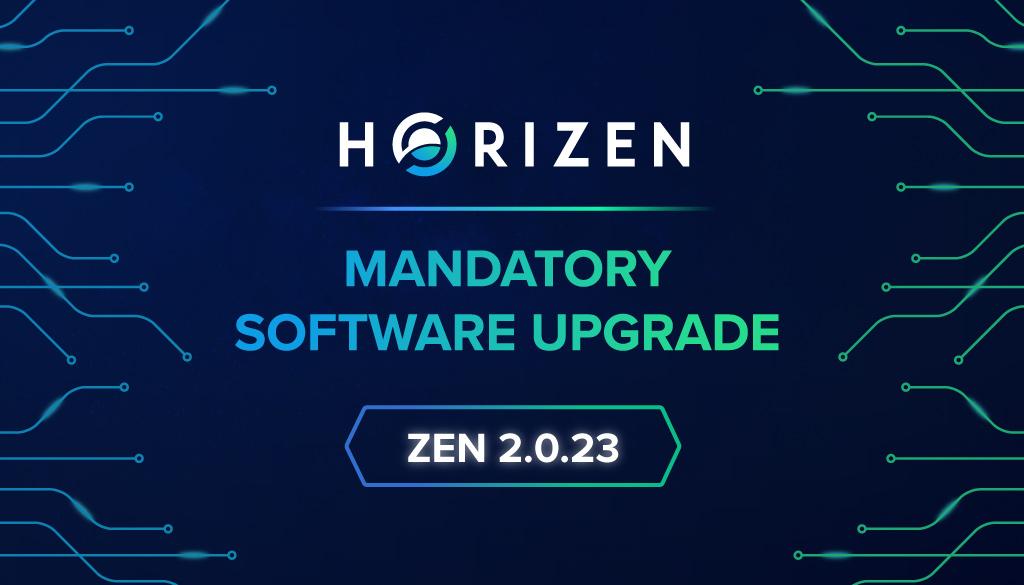 Mandatory Software Upgrade: Download ZEN 2.0.23 - Horizen