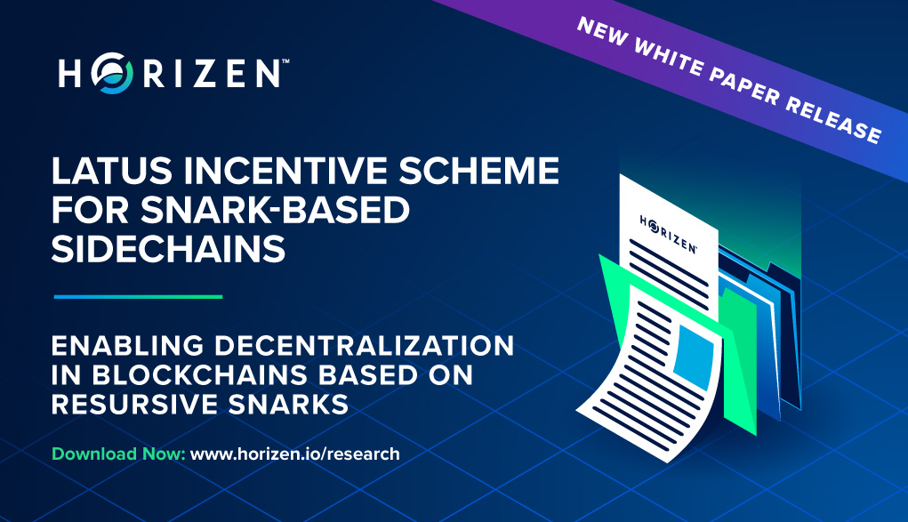 Horizen Publishes The Latus Incentive Scheme For SNARK-based Sidechains - Horizen