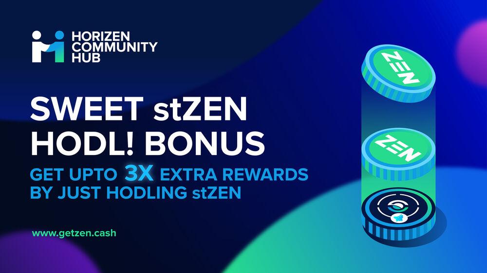 Get Your Sweet stZEN HODL! Bonus - Earn up to 3X Extra Rewards from the Faucet - Horizen